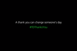 #TDThankYou td canada distributeur