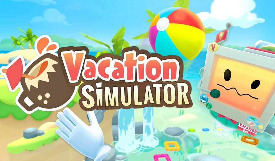 Vacation Simulator le simulateur de vacances