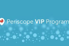 Periscope a lancé le VIP program destiné à identifier des influenceurs du réseau social et leur mettre à disposition de nouveaux outils.