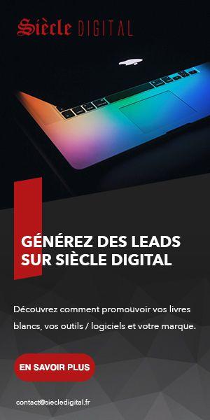 publicités sur siècle digital : leads, éditorial, livres blancs