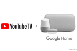 Google Home et Youtube TV