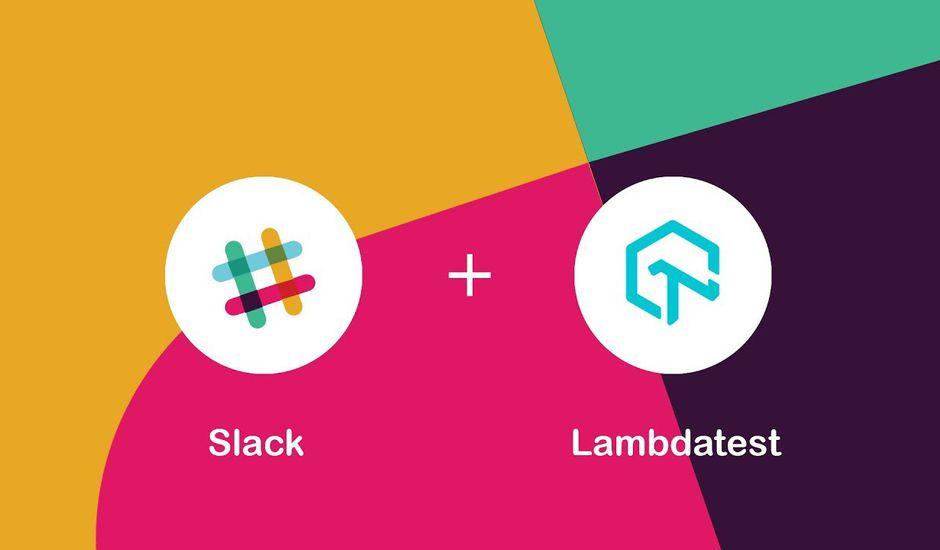 Slack x LambdaTest