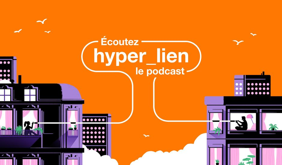 Hyper_lien, un podcast par Orange